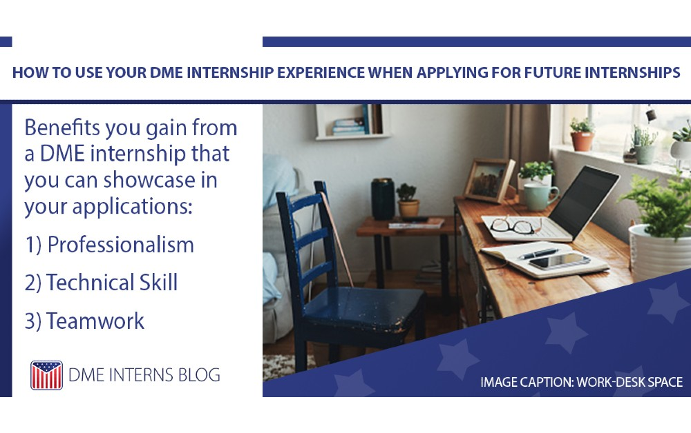 How to Use Your DME Internship Experience When Applying for Future internships
